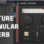 [DTMニュース]AudioThingのグラニュラーリバーブプラグイン「Things – Texture」が53%off!