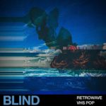 [DTMニュース]Blind Audio「Retrowave – VHS Pop」ポップ系おすすめサンプルパック!