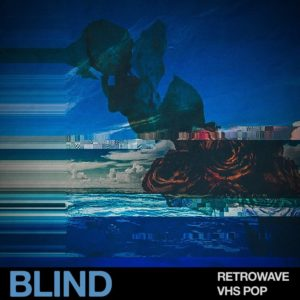blind-audio-retrowave-vhs-pop-1