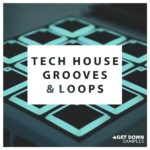 [DTMニュース]Get Down Samples「Tech House Grooves & Loops」テックハウス系おすすめサンプルパック!