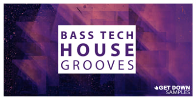 Get Down Samples Bass Tech House