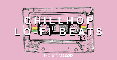 House Of Loop Chillhop Lo-Fi Beats