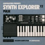 [DTMニュース]Loopmasters「Synth Explorer Pulse」シンセエクスプローラー系おすすめサンプルパック!