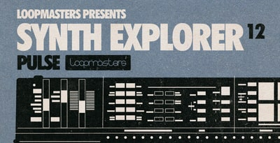 Loopmasters Synth Explorer Pulse