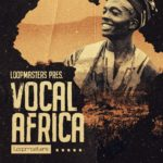 [DTMニュース]Loopmasters「Vocal Africa」ボーカル系おすすめサンプルパック!