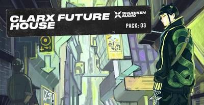 Shuriken Audio Clarx Future House