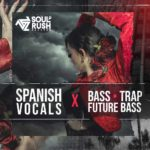 [DTMニュース]Soul Rush Records「Spanish Vocals x Bass Trap Future Bass」ボーカル系おすすめサンプルパック!