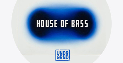 UNDRGRNDSounds House Of Bass