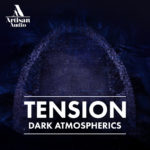 [DTMニュース]Artisan Audio「Tension – Dark Atmospherics」ホラー系おすすめサンプルパック!