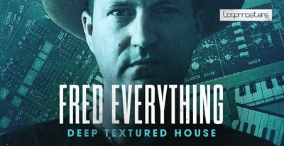 Loopmasters Fred Everything - Deep Textured House