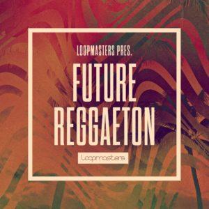 loopmasters-future-reggaeton