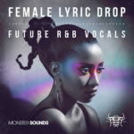 [DTMニュース]Monster Sounds「Lyric Drop Female Future R&B Vocals」フューチャーR&B系おすすめサンプルパック!