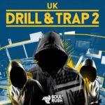[DTMニュース]Soul Rush Records「UK Drill &Trap 2」ドリル系おすすめサンプルパック!