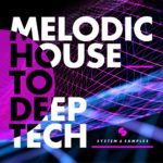 [DTMニュース]System 6 Samples「S6S Presents Melodic House to Deep Tech」メロディックハウス系おすすめサンプルパック!