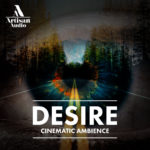 [DTMニュース]Artisan Audio「Desire – Cinematic Ambience」シネマティック系おすすめサンプルパック!