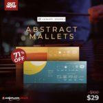[DTMニュース]Karanyi Soundsの2つのコンサートマレットライブラリ「Abstract Mallets」が71%off!