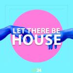 [DTMニュース]LP24 Audio「Let There Be House」ハウス系おすすめサンプルパック!