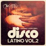 [DTMニュース]Organic Loops「Disco Latino 2」ディスコ系おすすめサンプルパック!