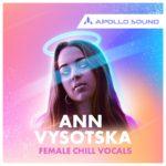 [DTMニュース]APOLLO SOUND「Ann Vysotska Chill Female Vocals」ボーカル系おすすめサンプルパック!