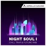 [DTMニュース]APOLLO SOUND「NightSoul 1 Chill Trap & Future RnB」チルトラップ系おすすめサンプルパック!