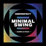 [DTMニュース]Deeperfect「Minimal Swing」テックハウス系おすすめサンプルパック!