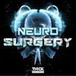 [DTMニュース]THICK SOUNDS「Neuro Surgery」ニューロファンク系おすすめサンプルパック!