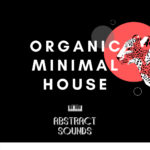 [DTMニュース]Abstract Sounds「Organic Minimal House」ミニマルテクノ系おすすめサンプルパック!