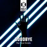 [DTMニュース]Keep It Sample「Goodbye」ハウス系おすすめサンプルパック!