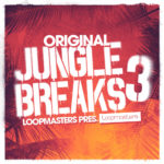 [DTMニュース]Loopmasters「Original Jungle Breaks 3」ジャングル系おすすめサンプルパック!