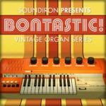 [DTMニュース]Soundironのヴィンテージオルガンインストゥルメント「Bontastic!」が25%off!