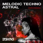 [DTMニュース]ZTEKNO「Melodic Techno Astral」メロディックテクノ系おすすめサンプルパック!