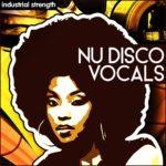 [DTMニュース]Industrial Strength「Nu Disco Vocals」ディスコ系おすすめサンプルパック!