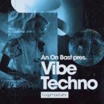 [DTMニュース]Loopmasters「An On Bast – Vibe Techno」テクノ系おすすめサンプルパック!