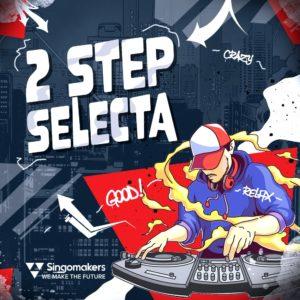 singomakers-2-step-selecta