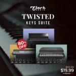 [DTMニュース]Clark Audioのビンテージピアノライブラリ「Twisted Keys Suite」が80%off!