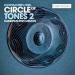 [DTMニュース]Loopmasters「Circle Of Tones 2」パーカッション系おすすめサンプルパック!
