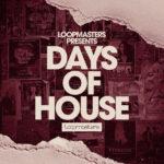[DTMニュース]Loopmasters「Days Of House」ハウス系おすすめサンプルパック!