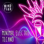 [DTMニュース]Mind Flux「Minimal Electro Techno」ミニマル系おすすめサンプルパック!