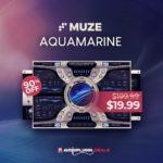 [DTMニュース]MUZEのハイブリッドシンセサウンド「AQUAMARINE」が90%off!