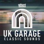 [DTMニュース]Alliant Audio「UK Garage Classic Sounds」ガラージ系おすすめサンプルパック!