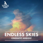 [DTMニュース]Artisan Audio「Endless Skies – Cinematic Ambient」アンビエント系おすすめサンプルパック!