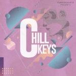 [DTMニュース]Famous Audio「Chill Keys」キーボード系おすすめサンプルパック!