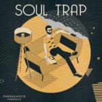 [DTMニュース]Famous Audio「Soul Trap」チルトラップ系おすすめサンプルパック!
