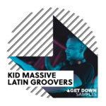 [DTMニュース]Get Down Samples「Kid Massive Latin Groovers」ハウス系おすすめサンプルパック!