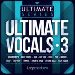 [DTMニュース]Loopmasters「Ultimate Vocals 3」ボーカル系おすすめサンプルパック!