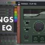 [DTMニュース]AudioThingのティルティングEQ「Things – Flip EQ」が50%off!