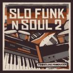 [DTMニュース]Frontline Producer「Slo Funk & Soul 2」ファンク系おすすめサンプルパック!