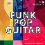 [DTMニュース]LP24 Audio「Funk Pop Guitar」ポップ系おすすめサンプルパック!