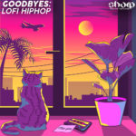 [DTMニュース]SHARP「Goodbyes – Lofi Hiphop」ヒップホップ系おすすめサンプルパック!