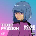 [DTMニュース]Vocal Roads「Toxic Passion – House Vocals」ハウス系おすすめサンプルパック!